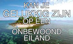 Kun je gelukkig zijn op een onbewoond eiland?