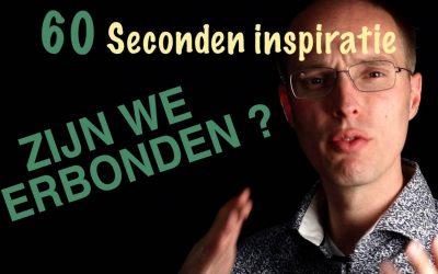 Zijn we verbonden? – 60 sec inspiratie