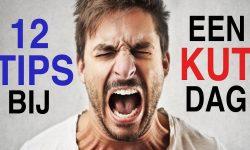 Een KUT dag en een ROT dag, hoe ga je er mee om? 12 TIPS