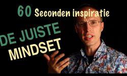 De juiste mindset - 60 sec inspiratie