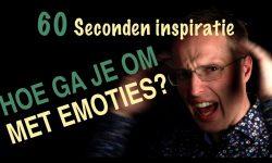 Hoe ga je om met emoties - 60 sec inspiratie
